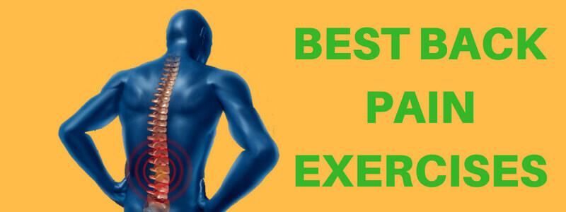 Best Back Pain Exercises To Remove Back Pain Fast