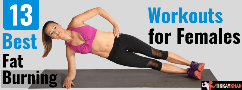 13 Best Fat Burning Workouts for Females