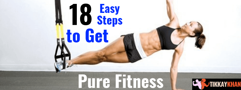 17 Easy Step to Get Pure Fitness