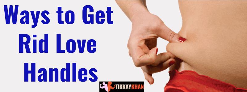 Ways to Get Rid Love Handles