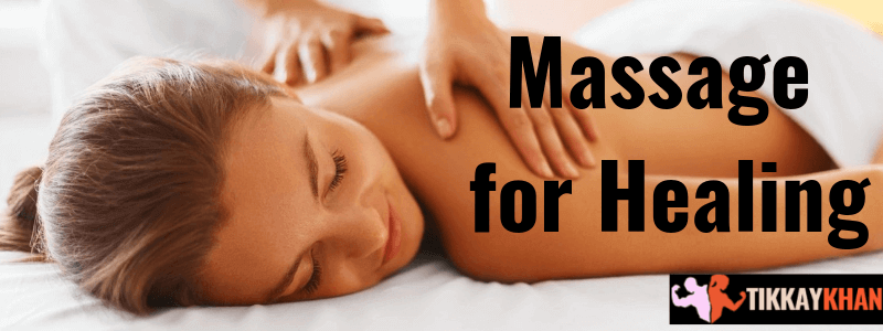 Massage for Healing with 9 Effective Massages (2020)