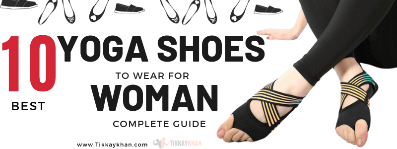 10 Best Yoga Shoes to Wear For Women (A Complete Guide 2019)