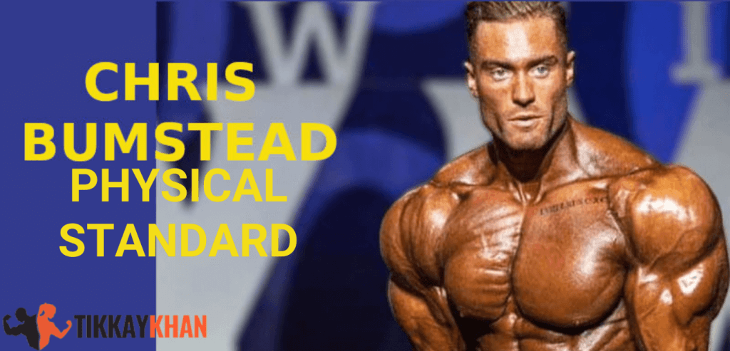 Physical standard of Chris Bumstead