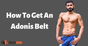 How to get an Adonis Belt