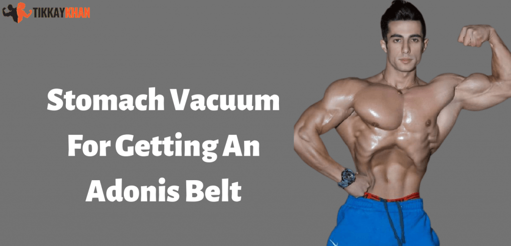 Stomach Vacuum For Getting An Adonis Belt | How To Get An Adonis Belt
