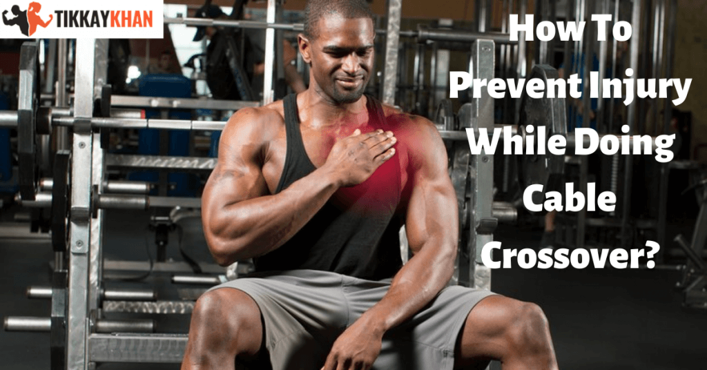 How To Prevent Injury While Doing Cable Crossover