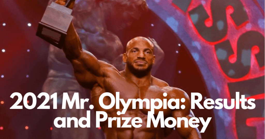2021 Mr. Olympia Results and Prize Money
